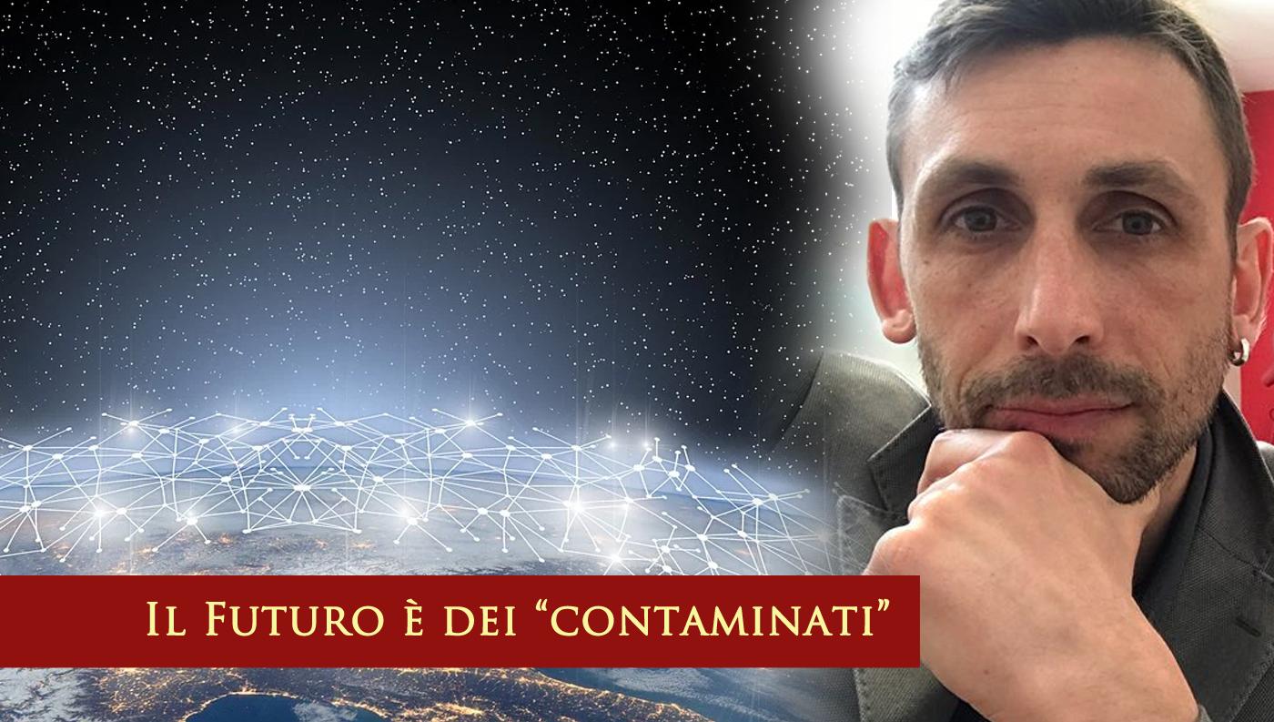 """Il Futuro è dei """"contaminati"""""""