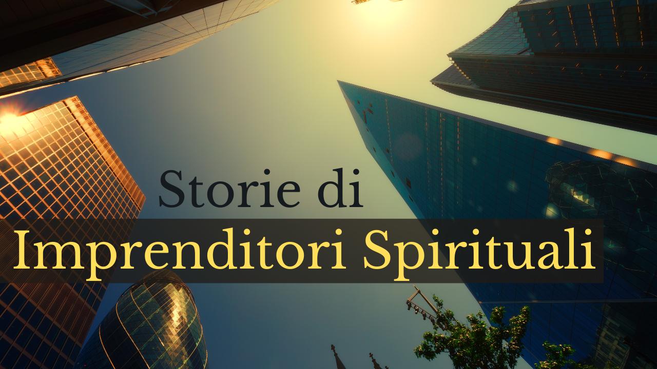 Storie di Imprenditori Spirituali