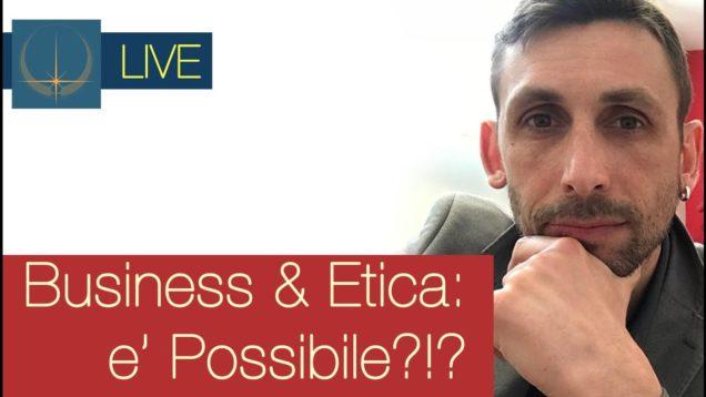 Business, Etica, Spiritualità: integrazione POSSIBILE? –