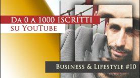 Come arrivare da 0 a 1000 ISCRITTI su YouTube senza FARE NULLA (o quasi)!
