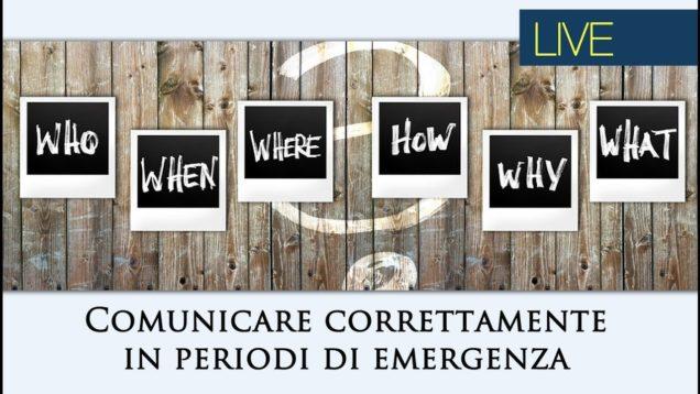 Comunicare correttamente in periodi di emergenza: sanitaria, sociale, aziendale etc..
