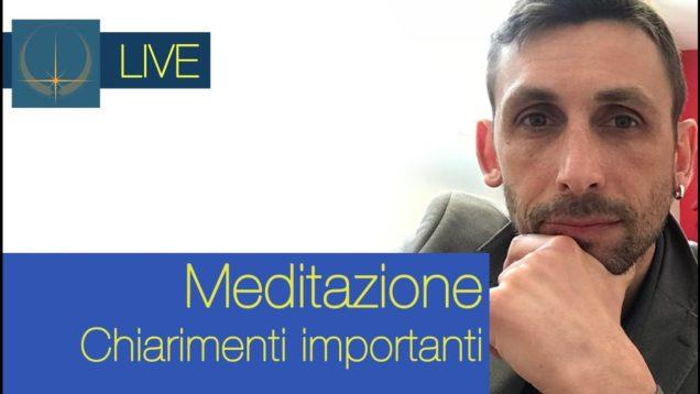 Meditazione: chiarimenti IMPORTANTI – LIVE