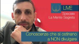 """SPECIALE """"La Mente Segreta"""": Conoscenze sul POTERE della MENTE che si ostinano a NON divulgare (Live)"""