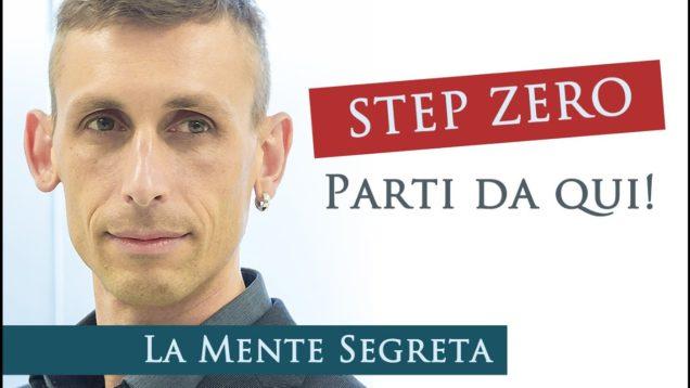 STEP ZERO – Per risolvere un problema è da QUI CHE DEVI PARTIRE.