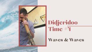 Didjieridoo Time #4