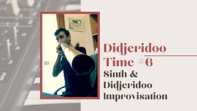 Sinth & Didjeridoo Improvisation