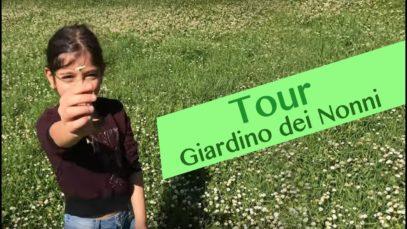TOUR del giardino dei NONNI!