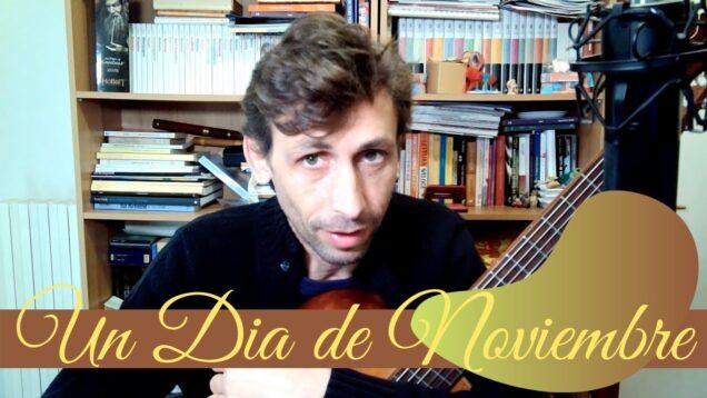 Musica e Poesia – Un dia de Noviembre di Leo Brouwer